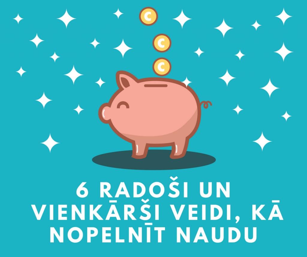 kā nopelnīt naudu bez naudas internetā