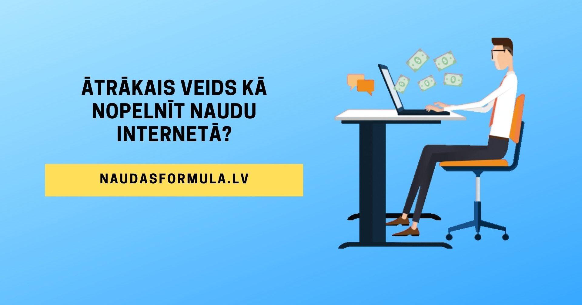 kur jūs varat ātri nopelnīt naudu internetā